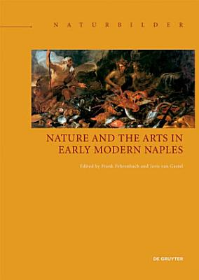 Nature and the Arts in Early Modern Naples