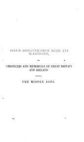 Annales monastici: Annales monasterii de Oseneia (A.D. 1016-1347) ; Chronicon vulgo dictum chronicon Thomæ Wykes (A.D. 1066-1289) ; Annales prioratus de Wigornia (A.D. 1-1377)