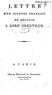 Lettre d'un Citoyen Français [i.e. Bertrand Barère de Vieuzac] en reponse à Lord Granville. [Concerning his speech in the House of Lords on the necessity of carrying on the war.]