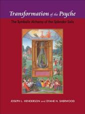 Transformation of the Psyche: The Symbolic Alchemy of the Splendor Solis