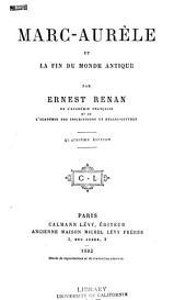 Marc-Aurèle Et la Fin du Monde Antique (Classic Reprint)