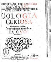 Oologia curiosa duabus partibus absoluta: ortum corporum naturalium ex ovo demonstrans