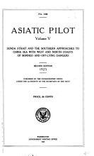Asiatic Pilot  Sunda Strait and the southern approaches to China Sea with west and north coasts of Borneo and off lying dangers PDF