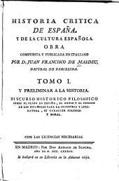 Historia critica de España, y de la cultura española: Obra compuesta y publicada en italiano, Volumen 1