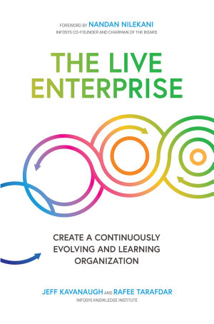 The Live Enterprise  Create a Continuously Evolving and Learning Organization