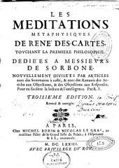 Les méditations métaphysiques de René Descartes, touchant la première philosophie ... nouvellement divisées par articles