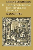 A History of Greek Philosophy  Volume 2  The Presocratic Tradition from Parmenides to Democritus PDF