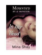 Mounted by a Monster: In Her Head (Paranormal Erotica)