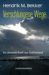 Verschlungene Wege: Ein Zeitreise Krimi aus Ostfriesland