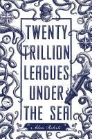 Twenty Trillion Leagues Under the Sea PDF