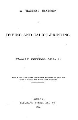 A Practical Handbook of Dyeing and Calico printing PDF