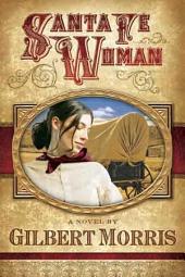 Santa Fe Woman: A Novel