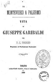 Da Montevideo a Palermo vita di Giuseppe Garibaldi P. C. Boggio