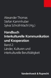 Handbuch Interkulturelle Kommunikation und Kooperation: Band 2: Länder, Kulturen und interkulturelle Berufstätigkeit, Ausgabe 2