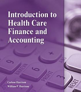 Introduction to Health Care Finance and Accounting Book
