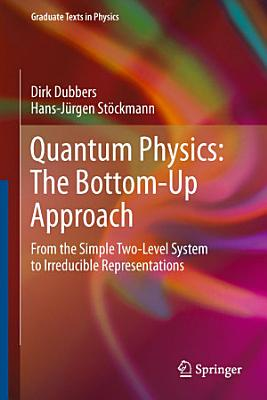 Quantum Physics  The Bottom Up Approach