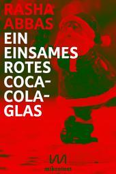 Ein einsames rotes Coca-Cola-Glas: Weihnachtsgeschichte