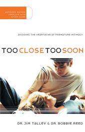 Too Close Too Soon: Avoiding the Heartache of Premature Intimacy