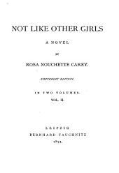 Not Like Other Girls, a Novel: Volume 2