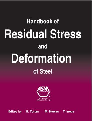 Handbook of Residual Stress and Deformation of Steel