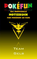 POKEFUN   Das inoffizielle Notizbuch  Team Gelb  f  r Pokemon GO Fans PDF