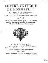 Lettre critique de Monsieur ... à Monsieur ... sur le traité de mathématiques du P. C. ...