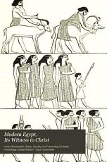 Modern Egypt  Its Witness to Christ PDF