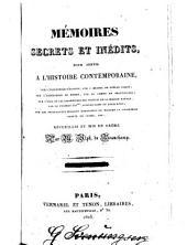 Mémoires secrets et inédits, pour servir à l'histoire contemporaine ...: recueillis et mis en ordre