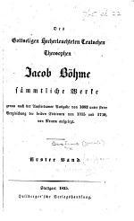 Des gottseligen ... Jacob Böhme sämmtliche Werke ... Erster Band. Vorstücke. Aurora