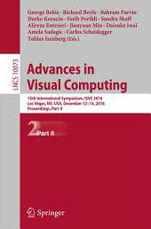 Advances in Visual Computing: 12th International Symposium, ISVC 2016, Las Vegas, NV, USA, December 12-14, 2016, Proceedings, Part 2