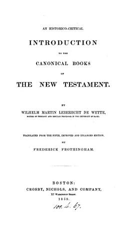 An Historico critical Introduction to the Canonical Books of the New Testament PDF