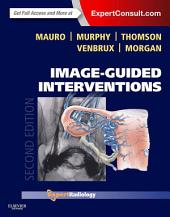 Image-Guided Interventions: Expert Radiology Series (Expert Consult - Online and Print), Edition 2