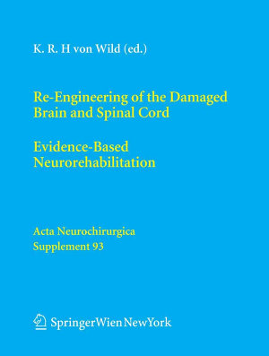 Re Engineering of the Damaged Brain and Spinal Cord