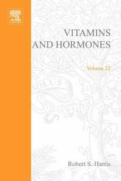 Vitamins and Hormones: Volume 22