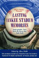 Lasting Yankee Stadium Memories PDF