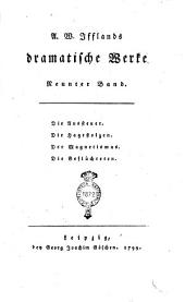 A. W. Ifflands Dramatische Werke. Erster [-sechzehnter] Band: Die Hagestolzen. Der Magnetismus. Die Geflüchteten, Band 9