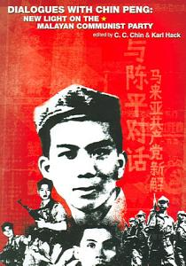 Dialogues with Chin Peng Book