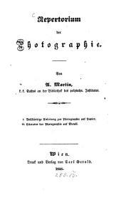 Repertorium der Photographie: 1. Vollständige Anleitung zur Photographie auf Papier. 2. Literatur der Photographie auf Metall, Bände 1-2