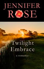 Twilight Embrace: A Romance