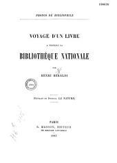 Propos de bibliophile: voyage d'un livre à travers la Bibliothèque Nationale