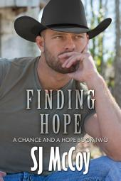 Finding Hope: A Chance and a Hope (Book Two)