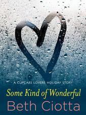 Some Kind of Wonderful: A Holiday Novella