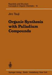 Organic Synthesis with Palladium Compounds