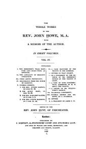 The Whole Works of the Rev. John Howe, M.A.: With a Memoir of the Author, Volume 4
