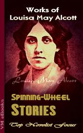 Spinning-Wheel Stories: Top Novelist Focus