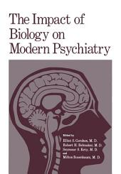 The Impact of Biology on Modern Psychiatry: Proceedings of a Symposium Honoring the 80th Anniversary of the Jerusalem Mental Health Center Ezrath Nashim held in Jerusalem, Israel, December 9–10,1975