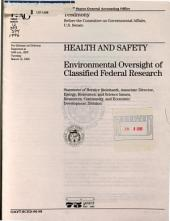 Health and Safety: Environmental Oversight of Classified Federal Research : Statement of Bernice Steinhardt, Associate Director, Energy, Resources, and Science Issues, Resources, Community, and Economic Development Division, Before the Committee on Governmental Affairs, U.S. Senate