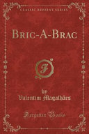 Bric A Brac  Classic Reprint