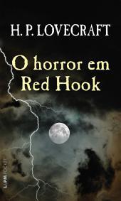O Horror em Red Hook: e Outras Histórias
