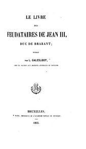 Le livre des feudataires de Jean III, duc de Brabant